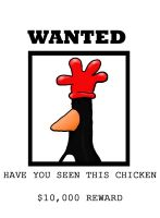 Have You Seen This Chicken? by SHOrTwiRED