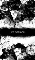 Life goes on by minnica