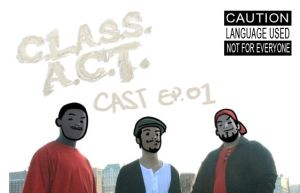 C.L.A.S.S.A.C.T.cast.ep01 by theCHAMBA