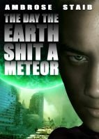 DAY THE EARTH SHIT A METEOR by Jokerbrose101