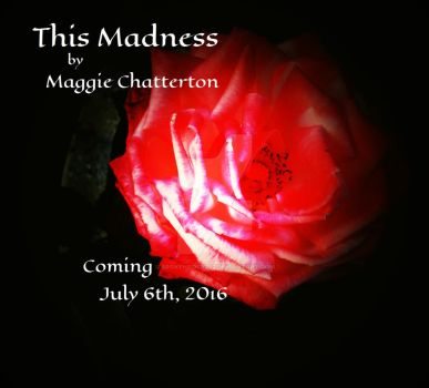 This Madness Coming Soon by BrokenRoses92