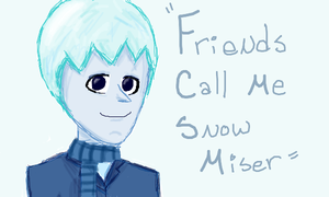 Friends Call Me Snow Miser by Star0127