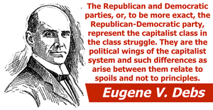 Eugene V. Debs. Republican-Democratic Party. by RedAmerican1945