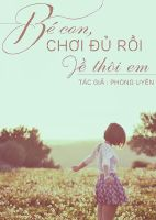 Poster Be Con, Choi Du Roi, Ve Thoi Em by nguyentuenhi