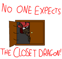 No one expects the closet dragon by MSPaintStutters