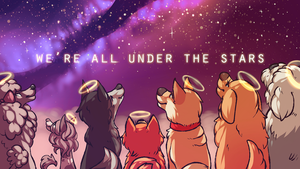 We're All Under The Stars by Cargorabbit