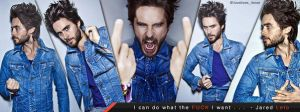 I Can Do What The Fuck I Want Quote Jared Leto by lovelives4ever