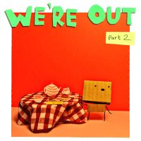 We're Out part two by philippajudith