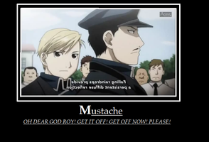 Mustache - FMA:B - Motivational Poster by EonaSnow