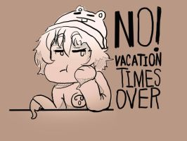 Vacation times Over by Raito-kuN-7