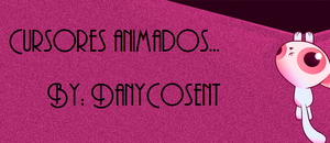 Cursores Animados By: DanyCosent by DanyCosent