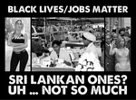 Black Lives Matter. Sri Lankan Ones Not So Much? by CaciqueCaribe