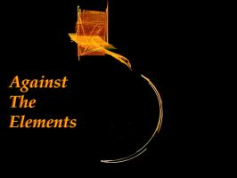 Against the elements by why-try-any-longer