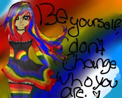 Be Yourself. by cOOkieTitty-MOnsTahr