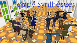 MMD Happy Synthesizer[Vid Link] by xHetalia-Otakux