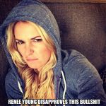 Renee Young Disapproves Your Post by micku-kun