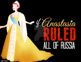If Anastasia RULED all of Russia by MIKEYCPARISII