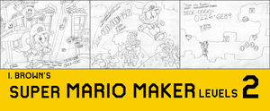 I. Brown's Super-y Mario's Maker Levels 2 by LuigiStar445