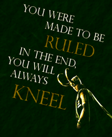 In the End, You will always Kneel. by aisucafe