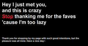 Do not thank me for favs, it hurts by WeAreAllStupidHere