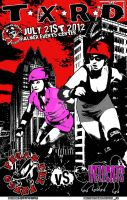 TXRD July 21st 2012 Bout Poster by kidswithscissors