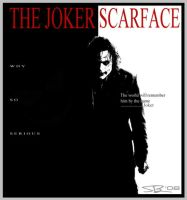 The Joker is ScarFace by ryansd