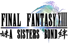 Final Fantasy XIII: A Sisters Bond :Before XIII: by BladeOfValhalla