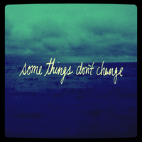 some things don't change by Labrinth63