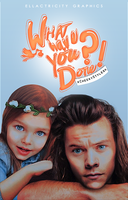 WHAT HAVE YOU DONE?! - WATTPAD COVER by AdmireMyStyle