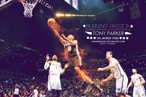 Tony Parker Burning Passion Wallpaper by assasinsilent