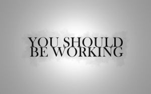 You should be working by canaris1780