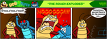 B'n'F - The Roach Explodes by BluebottleFlyer