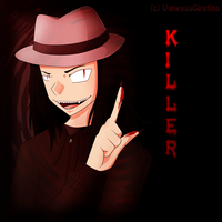KILLER by VanessaGiratina