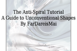 The Anti-Spiral Tutorial by FarDareisMai