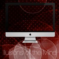 Illusions of the Mind by TaylorCohron