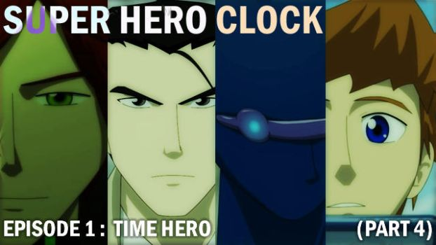 Super Hero Clock Episode 1 Part 4 cover by jessthedragoon
