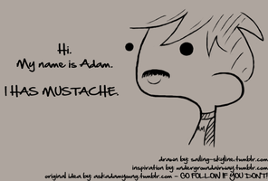 Tiny Adam - I HAS MUSTACHE by sailingskyline