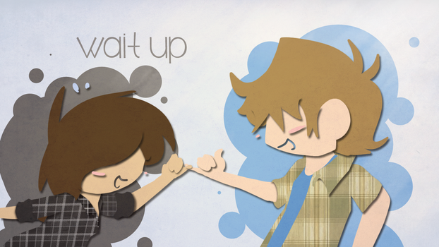 Wait Up by coolgaltw