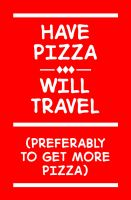 Have Pizza by JoTyler