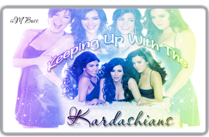 Keeping Up With The Kardashian by iiMb0ss
