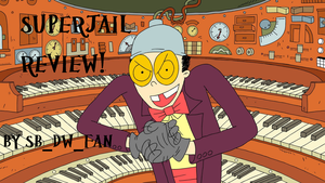 Superjail Review! by spongebobdrwhofan