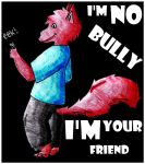 I'm No Bully by Phantom-Wolf42