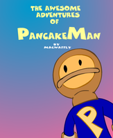 Adventures of PancakeMan by MacWaffly