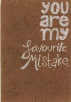 You are my favourite mistake by Proud-of-your-love