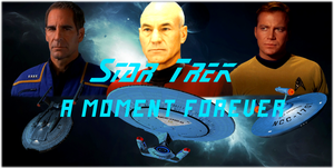Star Trek: A Moment Forever by DarthAssassin