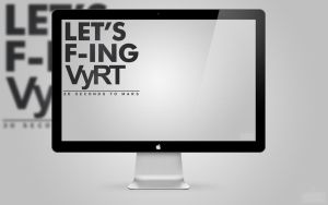 Let's F-Ing VyRT by AndrewNickson