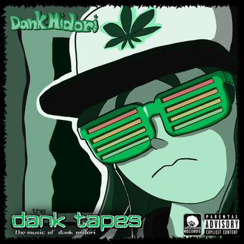 The Dank Tapes - The Music of Dank Midori [LINK] by TheCittiverse