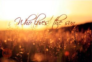 Who loves the sun by Nicschi