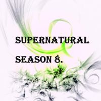 SPN season 8 by AmigoGirl14