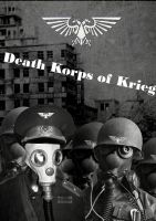 Poster Death Korps of Krieg by GreatJester